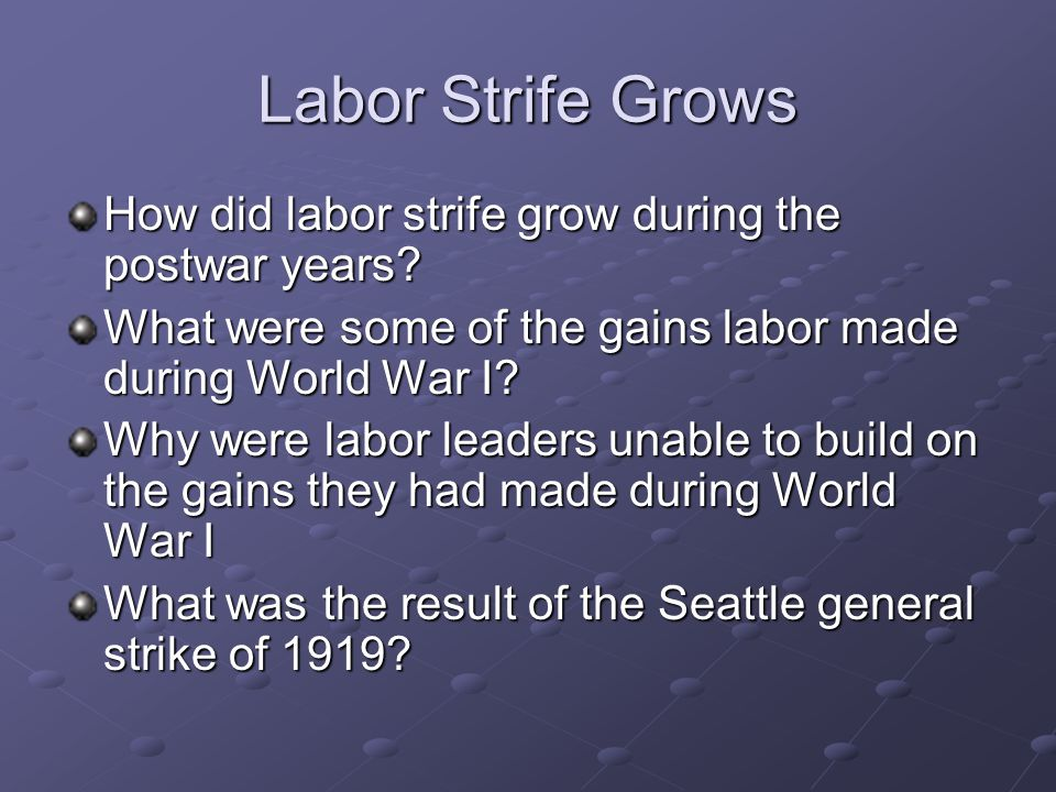 Labor Strife Grows How did labor strife grow during the postwar years