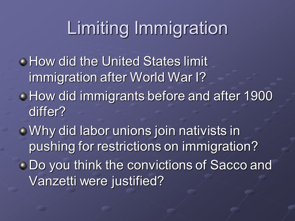 Limiting Immigration How did the United States limit immigration after World War I How did immigrants before and after 1900 differ