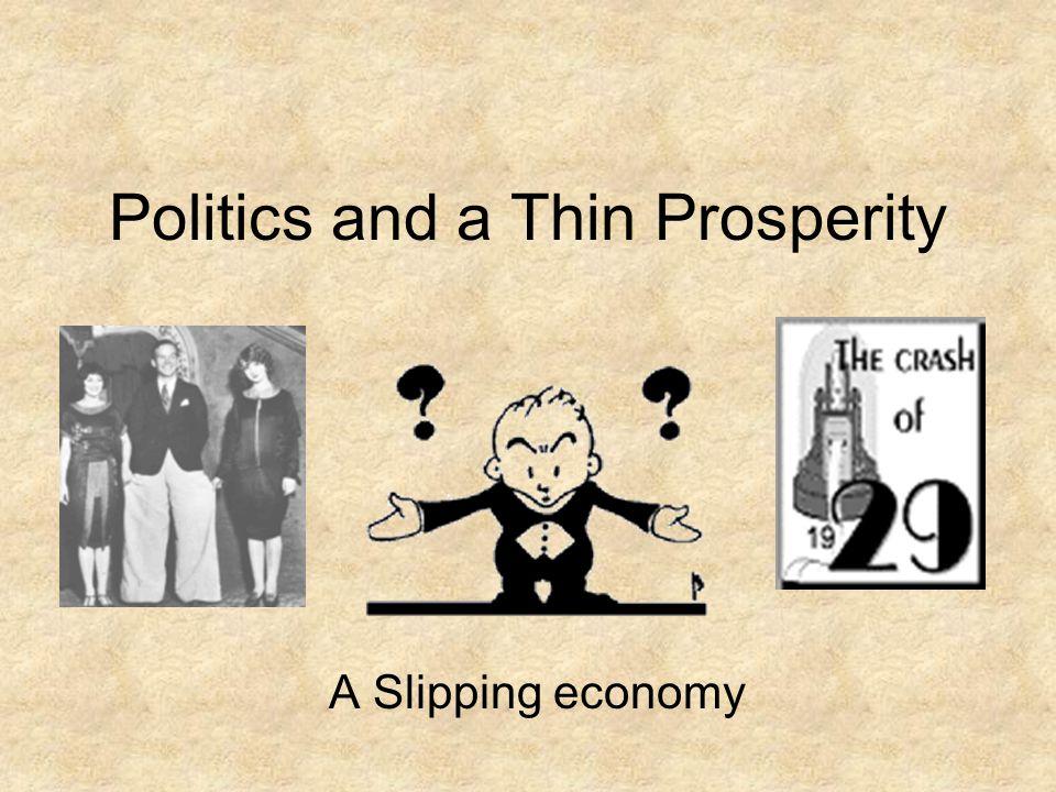Politics and a Thin Prosperity