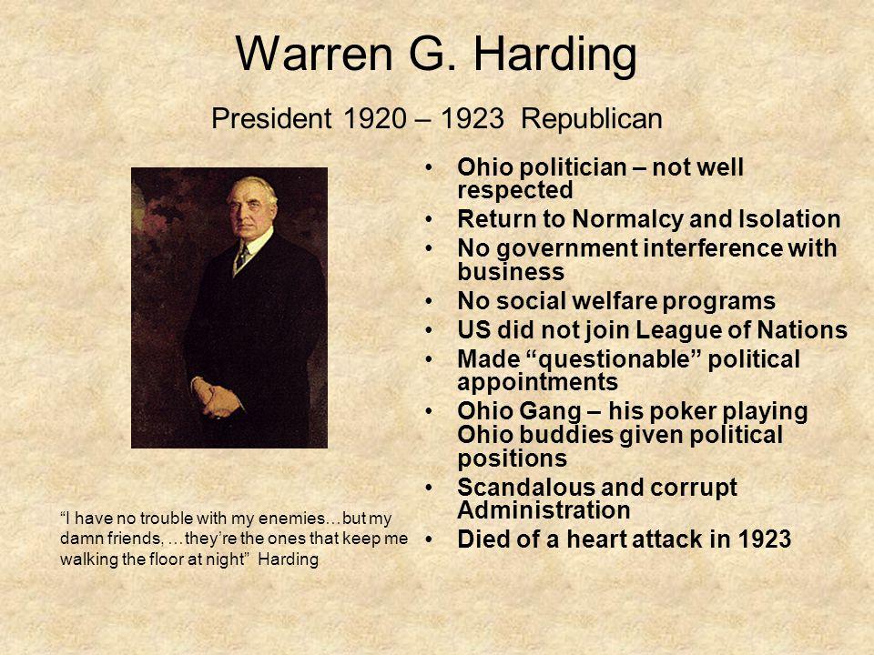 Warren G. Harding President 1920 – 1923 Republican