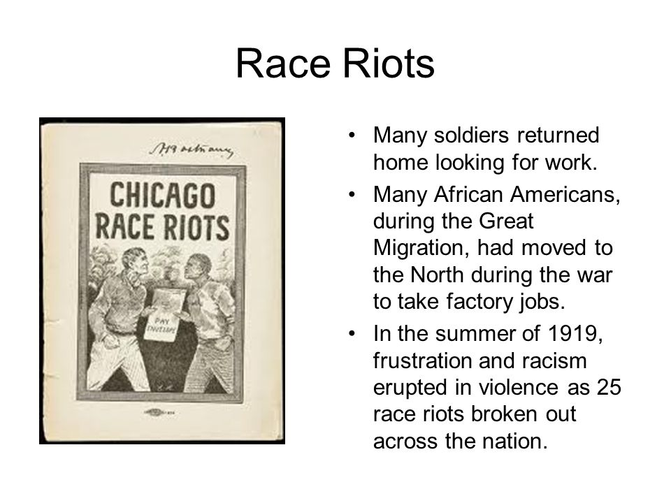Race Riots Many soldiers returned home looking for work.