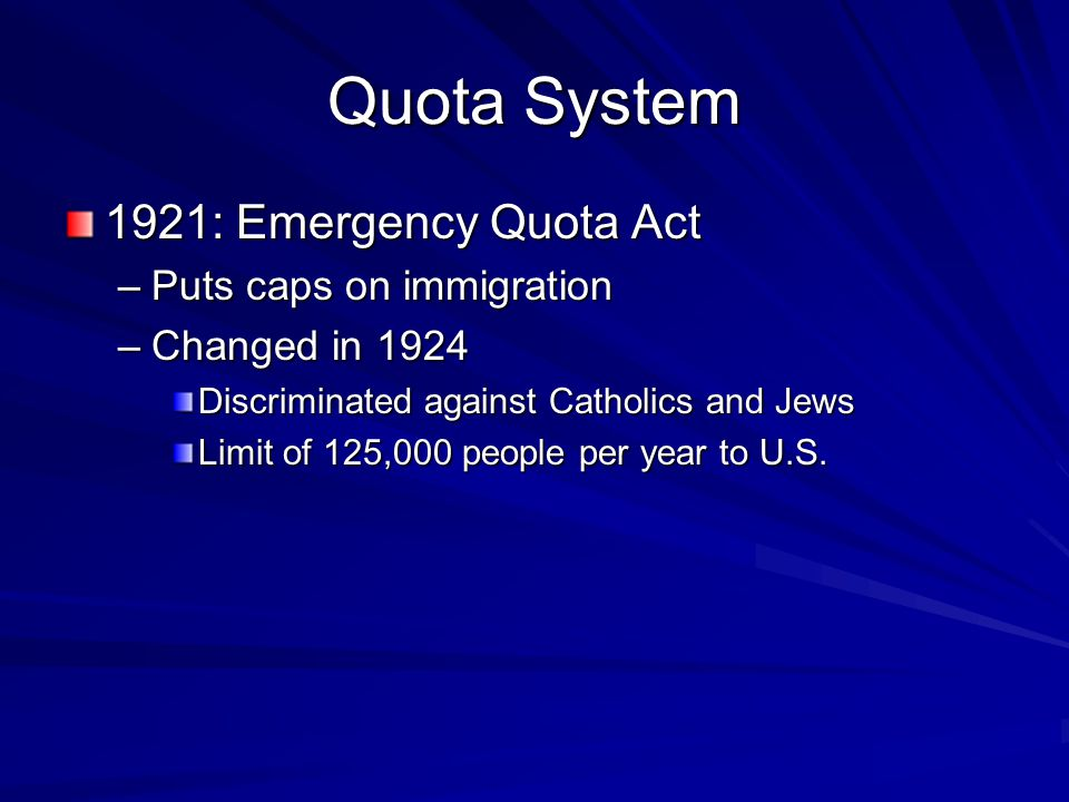 Quota System 1921: Emergency Quota Act Puts caps on immigration