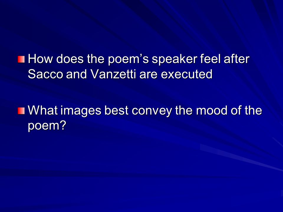 How does the poem's speaker feel after Sacco and Vanzetti are executed