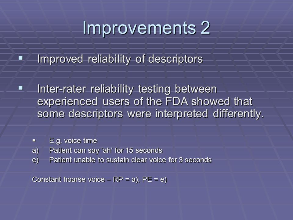 Improvements 2 Improved reliability of descriptors