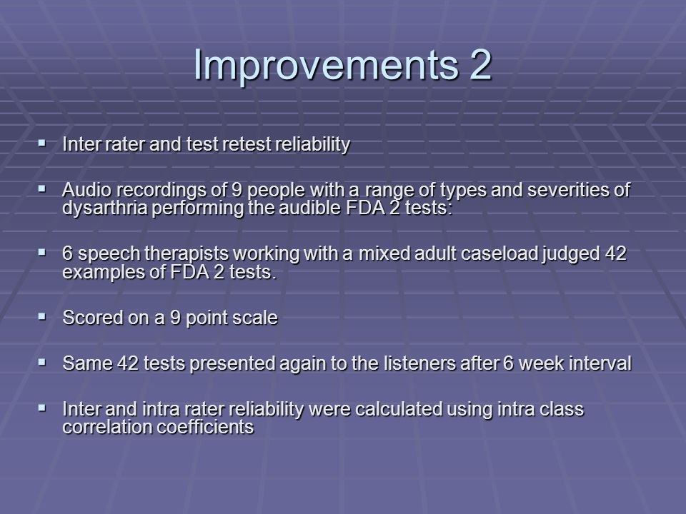 Improvements 2 Inter rater and test retest reliability
