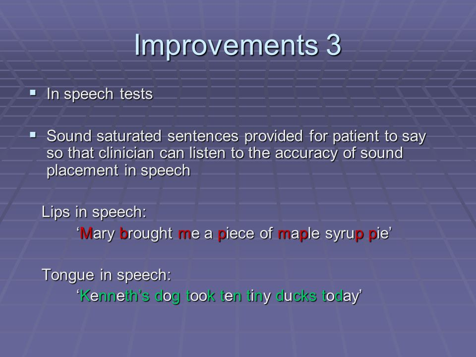 Improvements 3 In speech tests