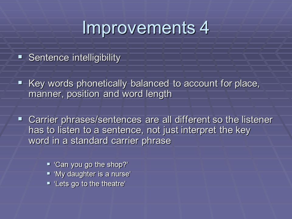 Improvements 4 Sentence intelligibility