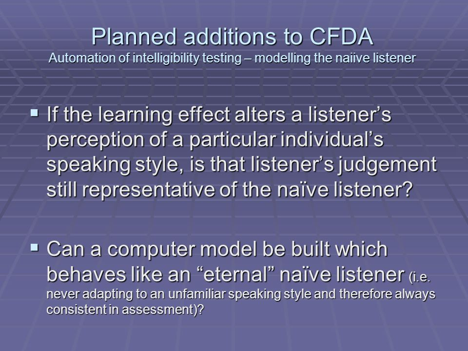 Planned additions to CFDA Automation of intelligibility testing – modelling the naiive listener