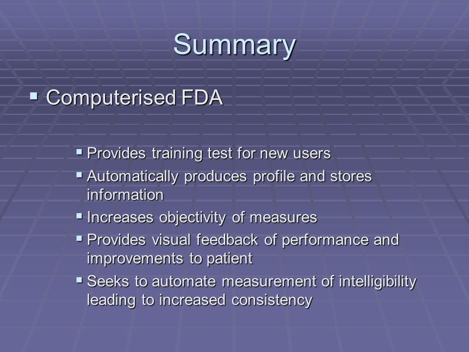 Summary Computerised FDA Provides training test for new users