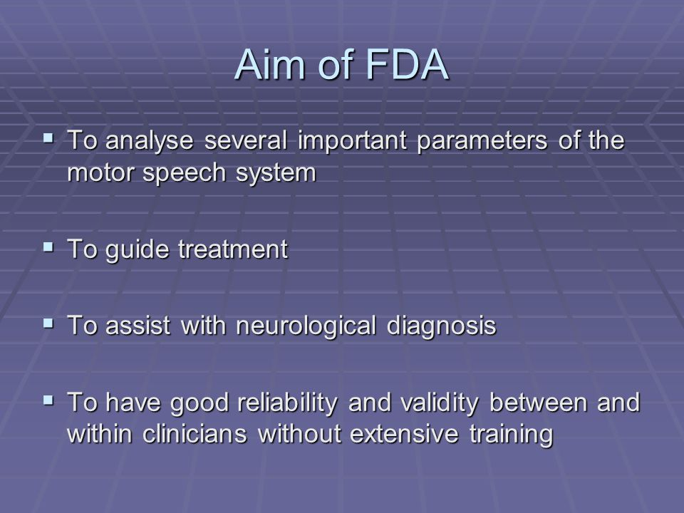 Aim of FDA To analyse several important parameters of the motor speech system. To guide treatment.