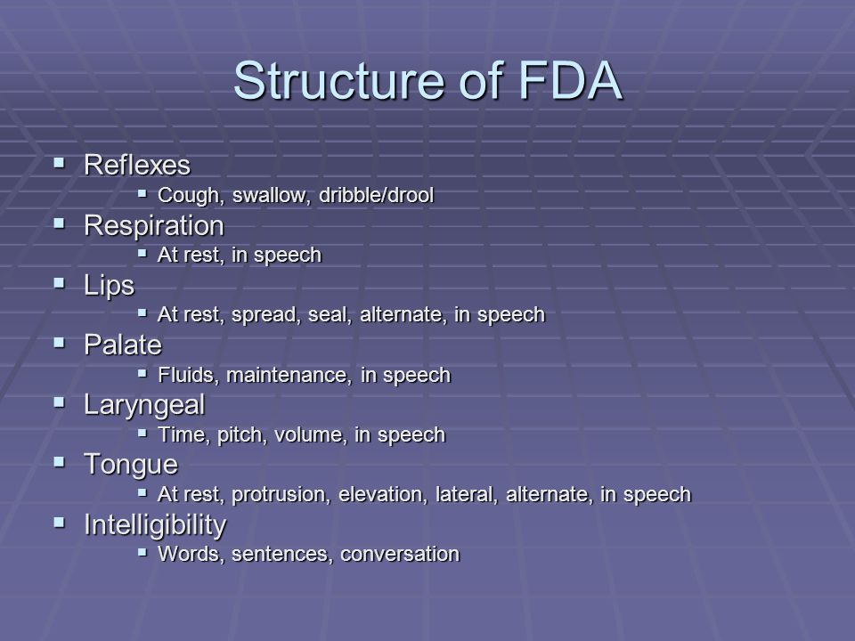 Structure of FDA Reflexes Respiration Lips Palate Laryngeal Tongue