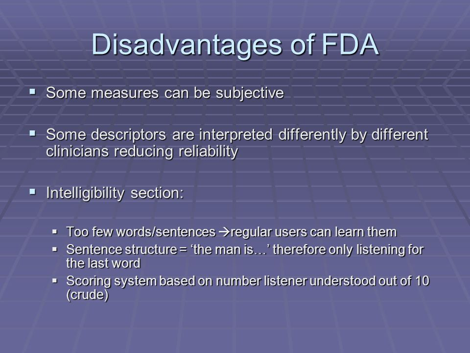 Disadvantages of FDA Some measures can be subjective