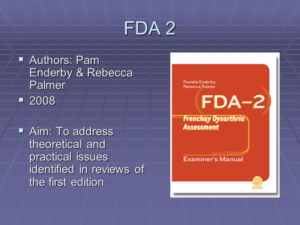 FDA 2 Authors: Pam Enderby & Rebecca Palmer 2008