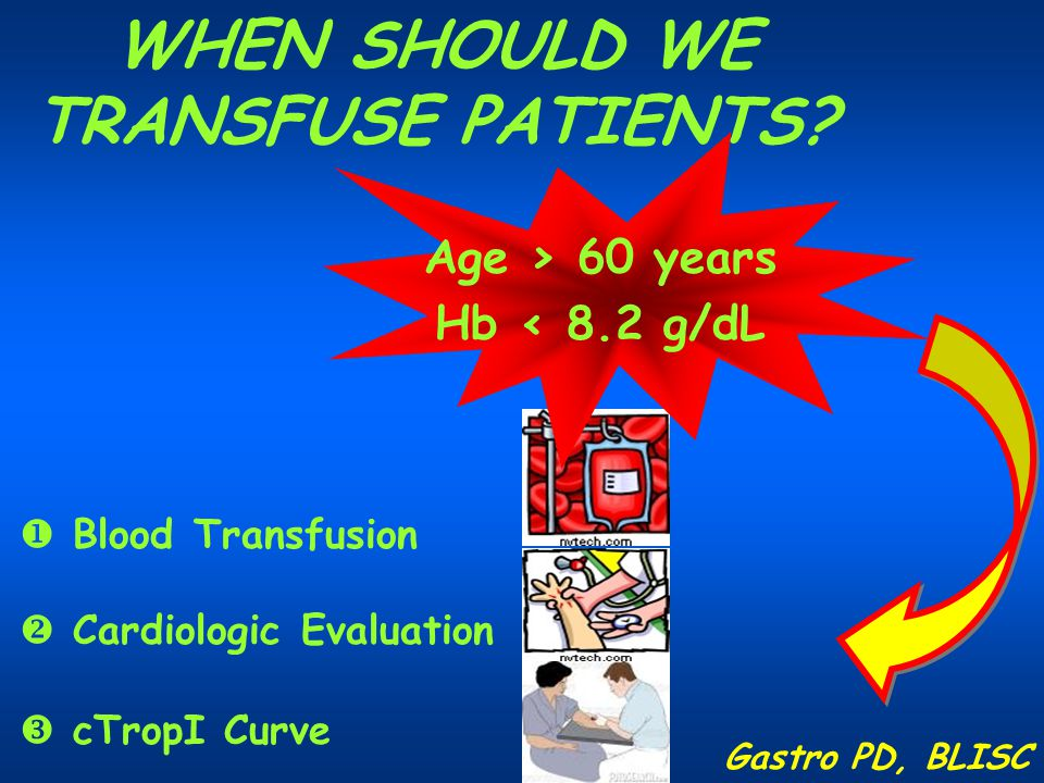 WHEN SHOULD WE TRANSFUSE PATIENTS