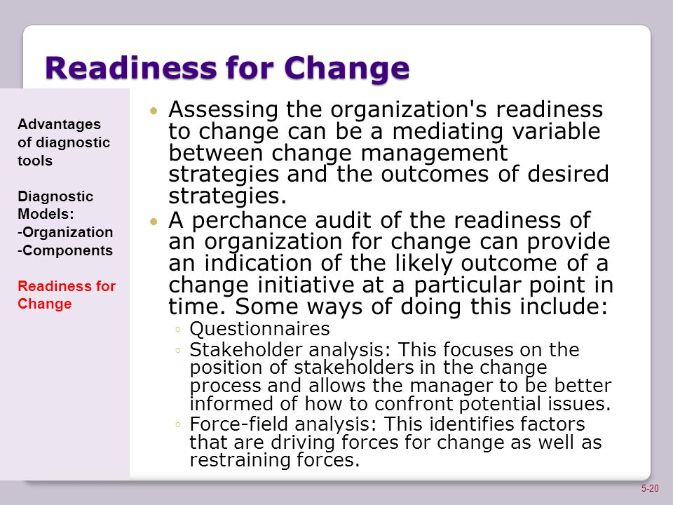 Readiness for Change Advantages. of diagnostic. tools. Diagnostic Models: Organization. Components.