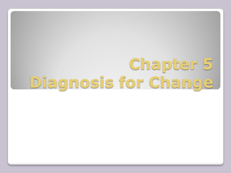 Chapter 5 Diagnosis for Change