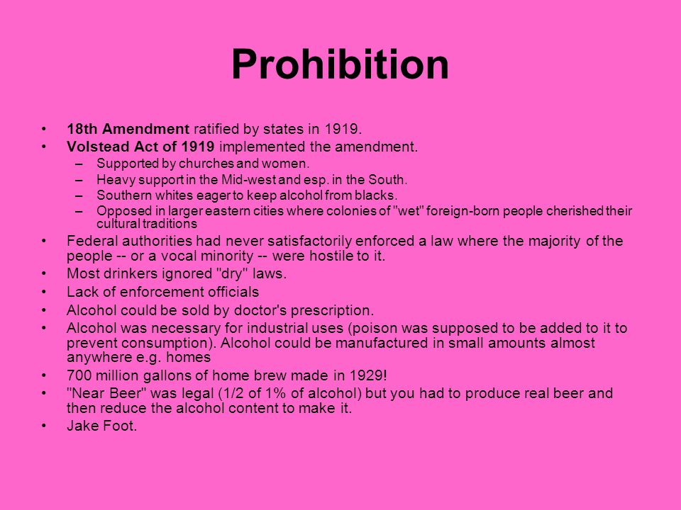 Prohibition 18th Amendment ratified by states in 1919.