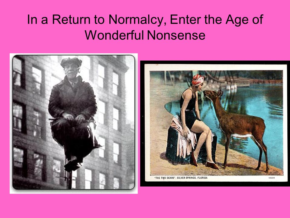 In a Return to Normalcy, Enter the Age of Wonderful Nonsense