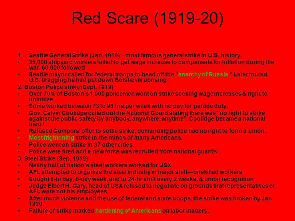 Red Scare (1919-20) Seattle General Strike (Jan, 1919) – most famous general strike in U.S. history.