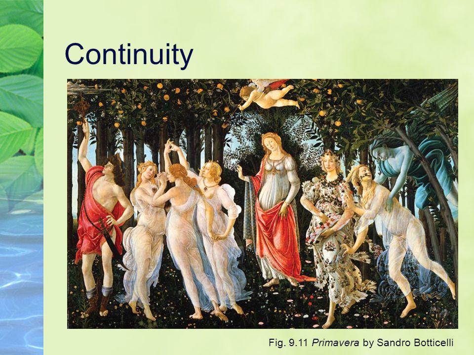 Continuity Fig. 9.11 Primavera by Sandro Botticelli