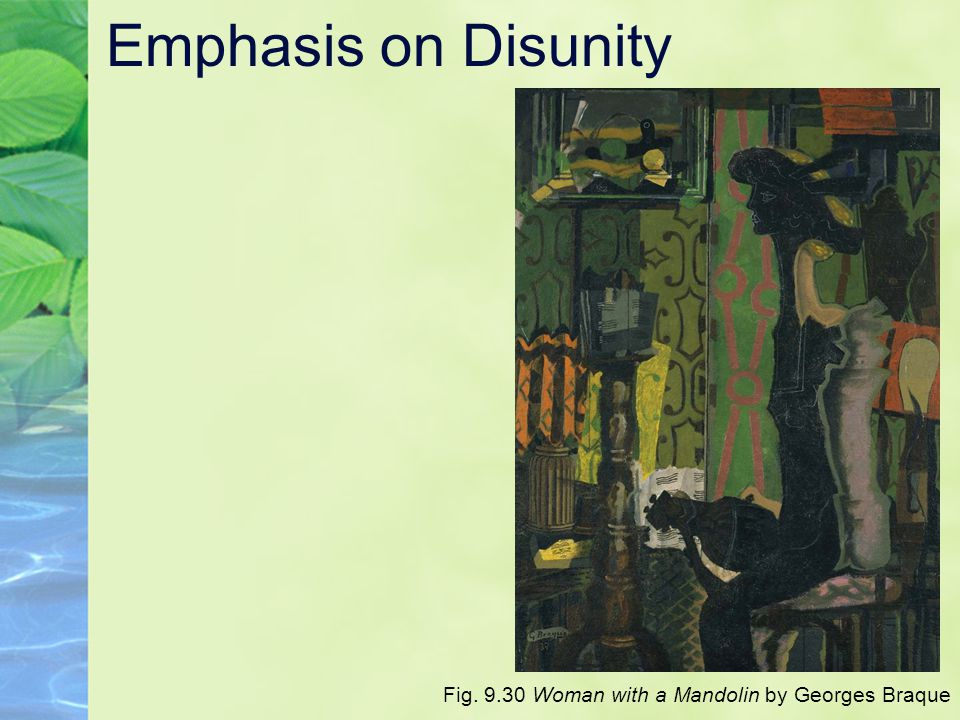 Emphasis on Disunity Fig. 9.30 Woman with a Mandolin by Georges Braque