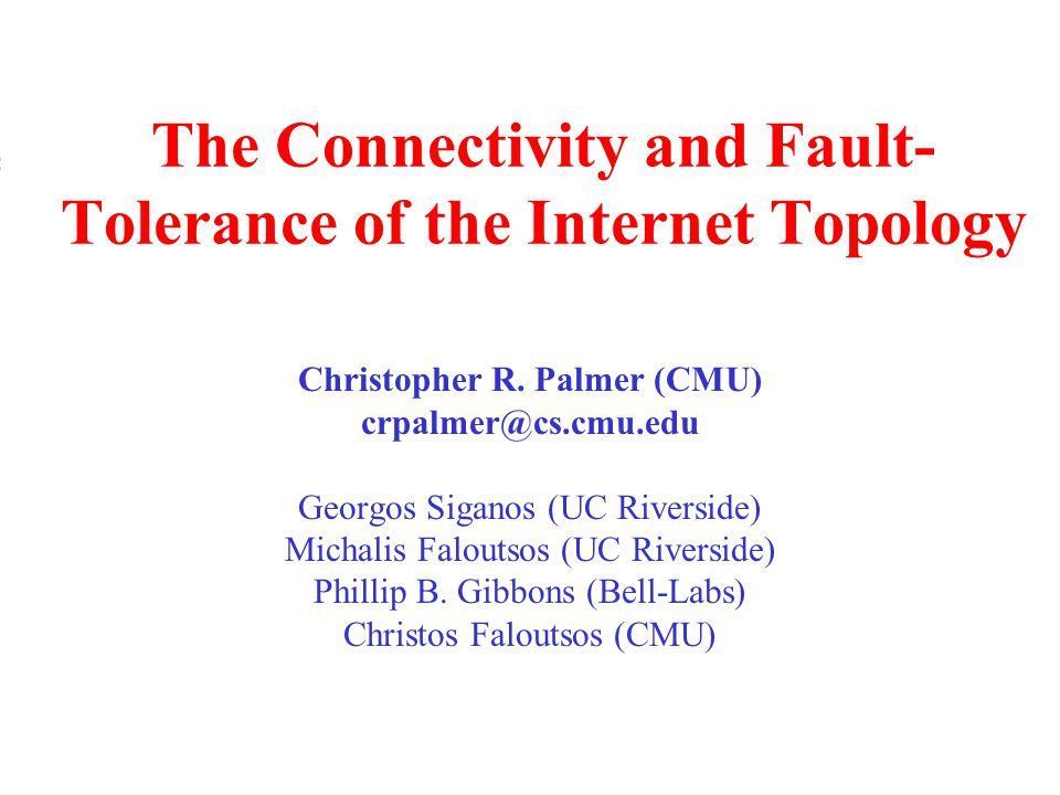 The Connectivity and Fault-Tolerance of the Internet Topology