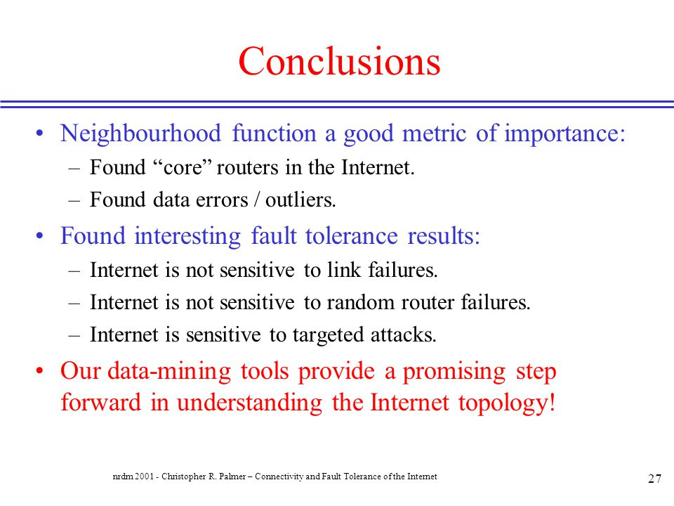 Conclusions Neighbourhood function a good metric of importance: