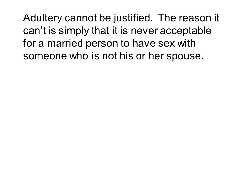 Adultery cannot be justified