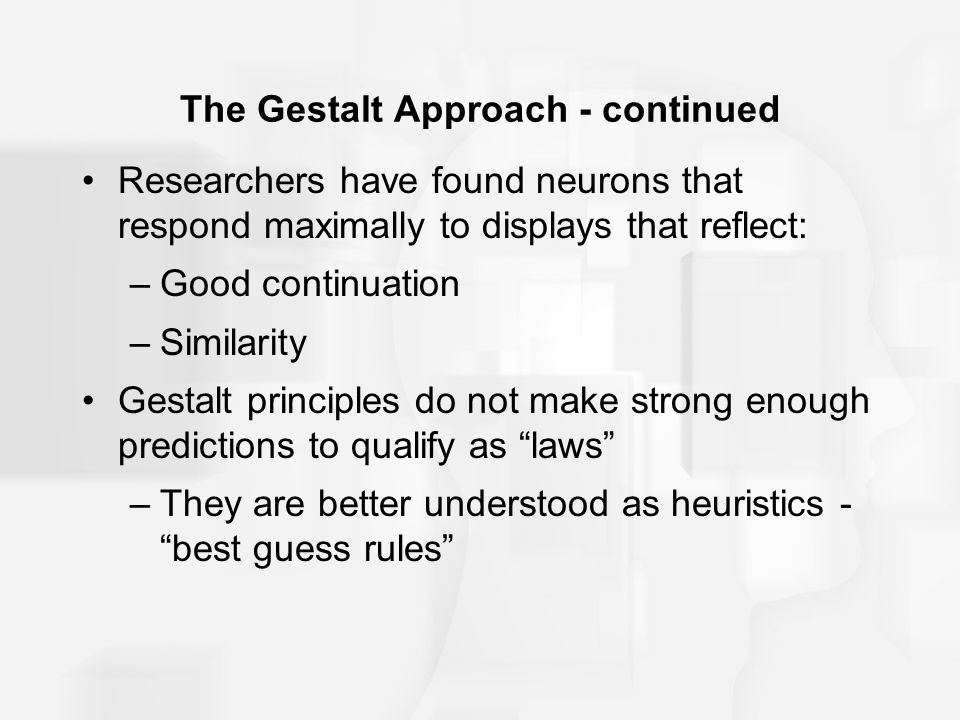 The Gestalt Approach - continued