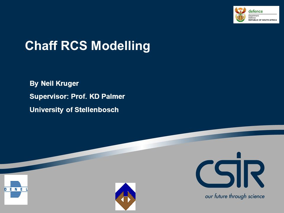 By Neil Kruger Supervisor: Prof. KD Palmer University of Stellenbosch