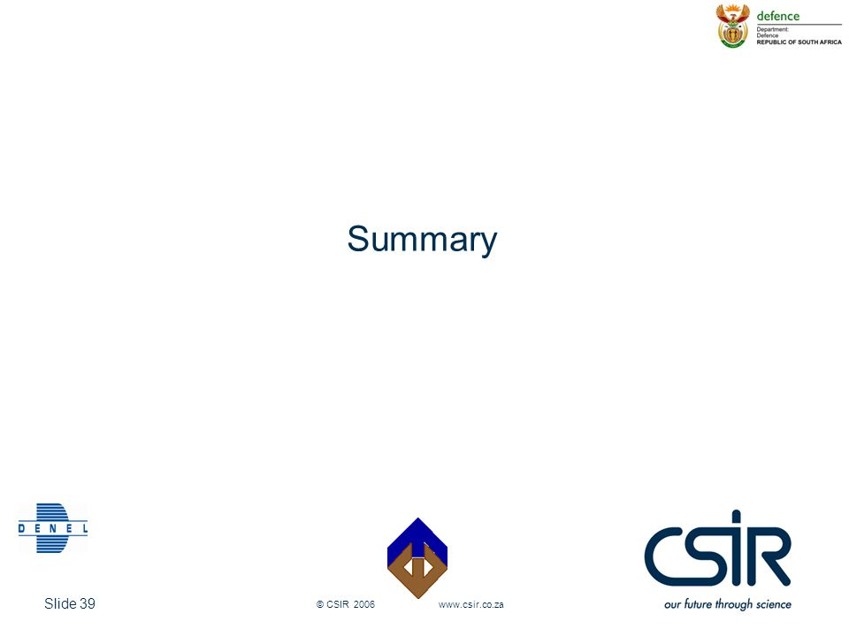 Summary © CSIR 2006 www.csir.co.za