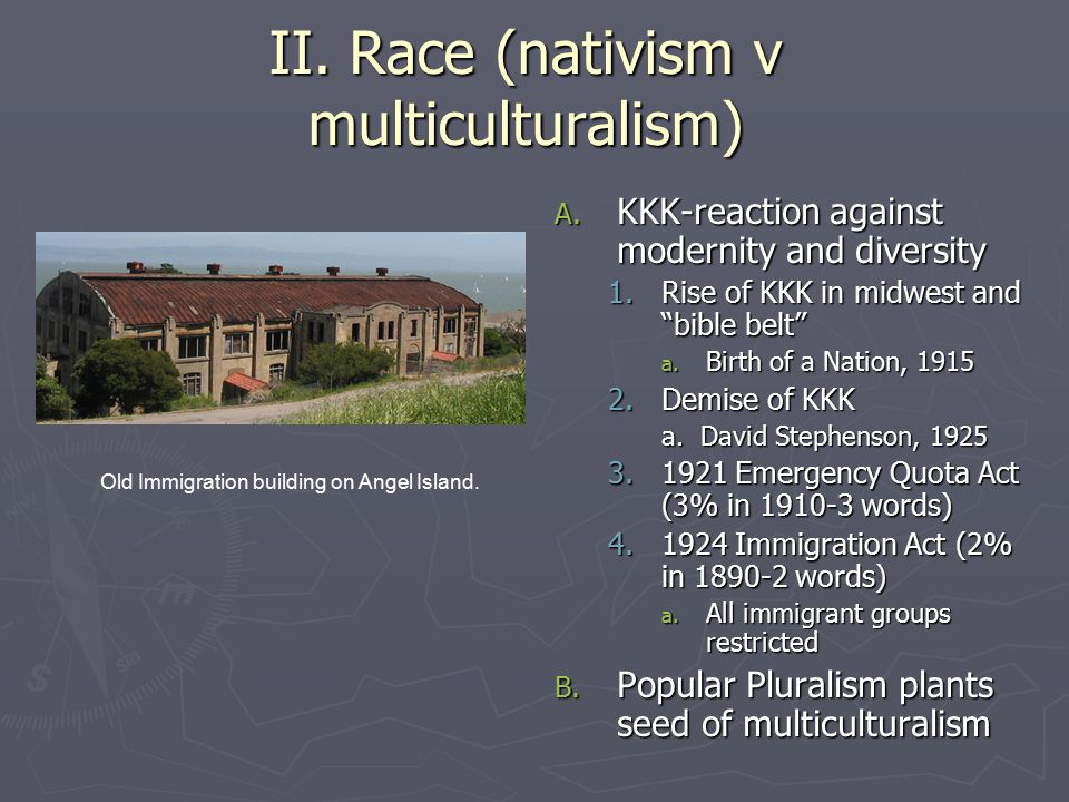 II. Race (nativism v multiculturalism)
