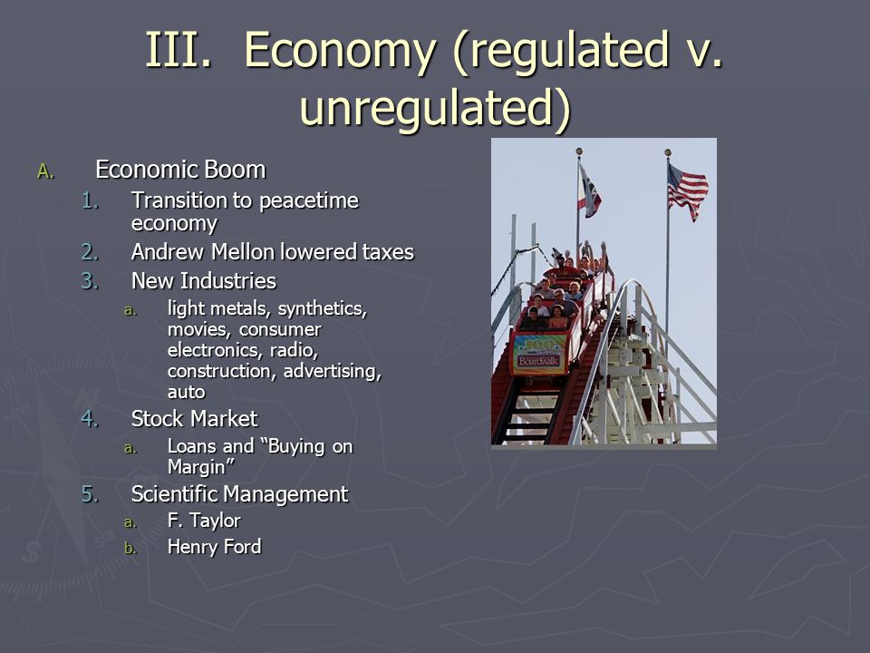 III. Economy (regulated v. unregulated)
