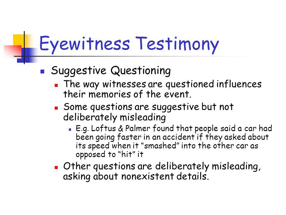 Eyewitness Testimony Suggestive Questioning