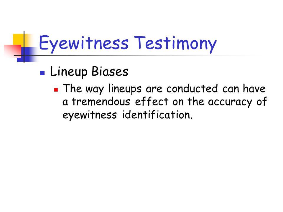 Eyewitness Testimony Lineup Biases
