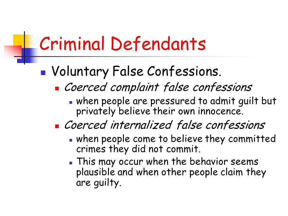 Criminal Defendants Voluntary False Confessions.