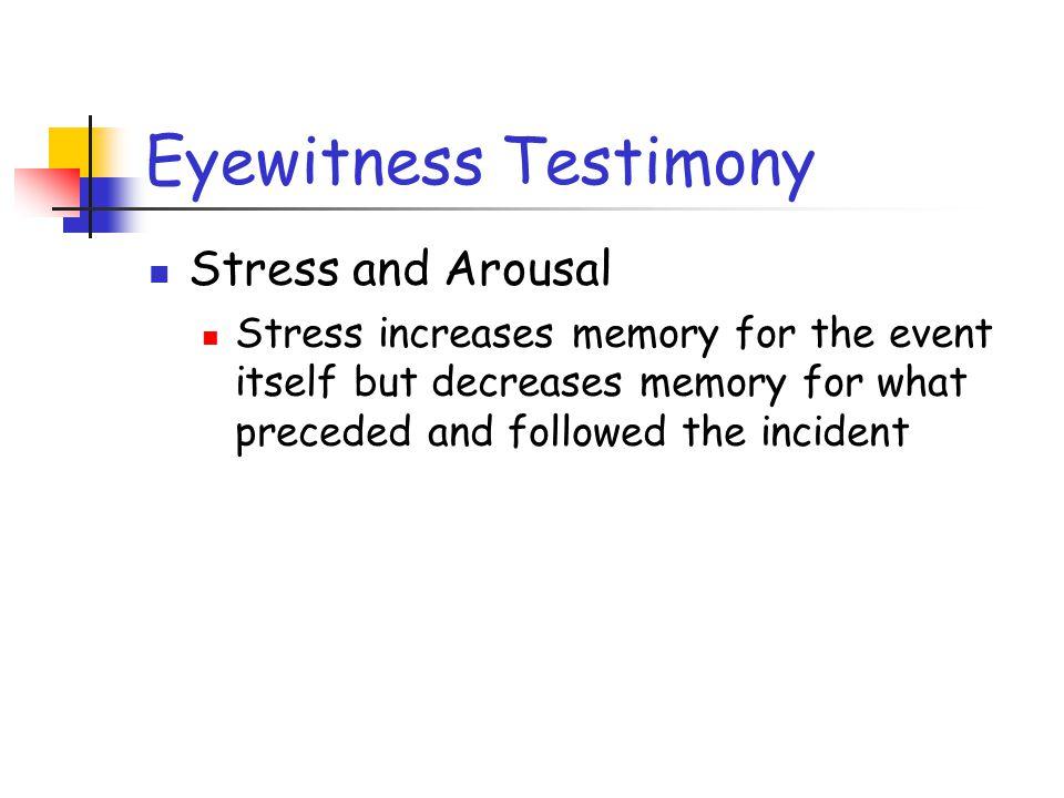 Eyewitness Testimony Stress and Arousal