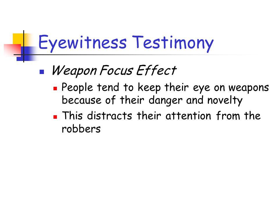 Eyewitness Testimony Weapon Focus Effect