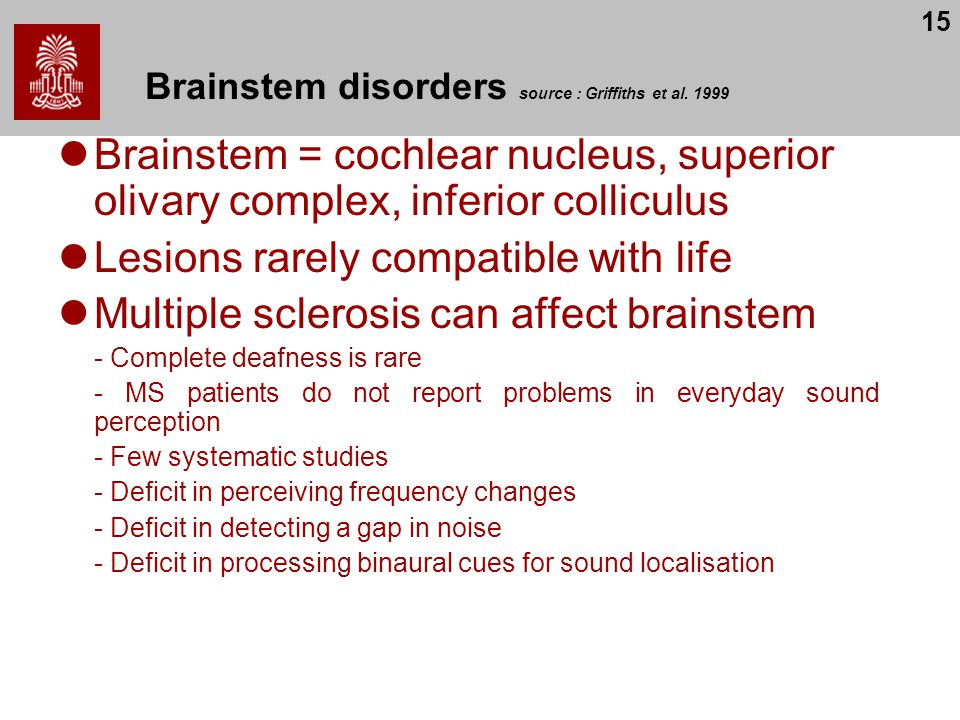 Brainstem disorders source : Griffiths et al. 1999