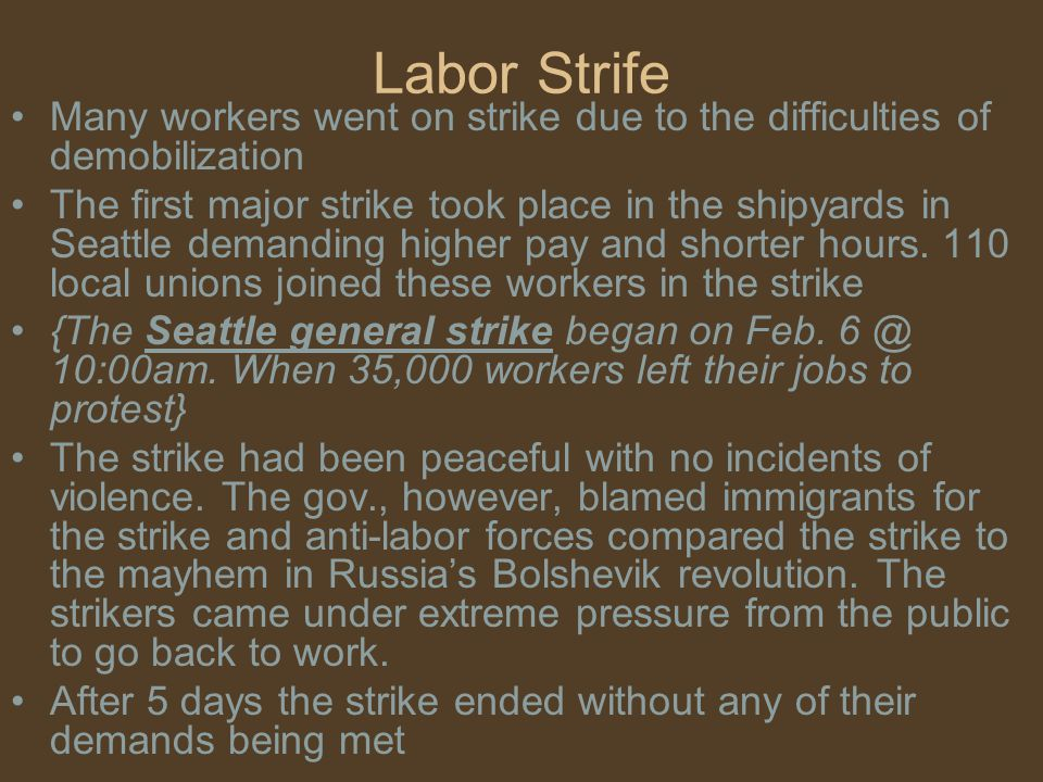 Labor Strife Many workers went on strike due to the difficulties of demobilization.