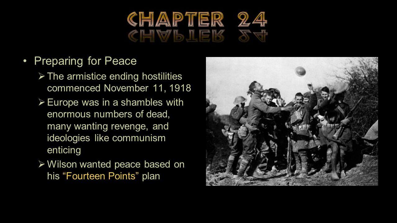 Preparing for Peace The armistice ending hostilities commenced November 11, 1918.