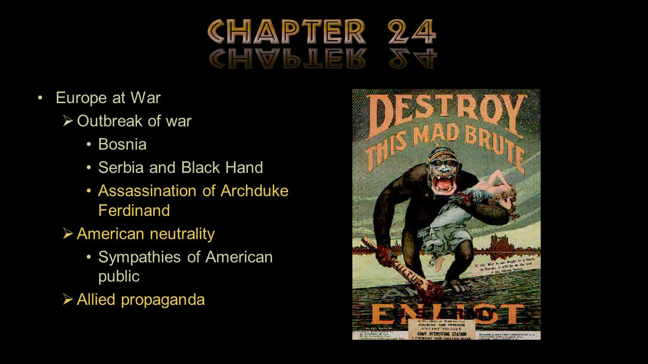 Europe at War Outbreak of war. Bosnia. Serbia and Black Hand. Assassination of Archduke Ferdinand.