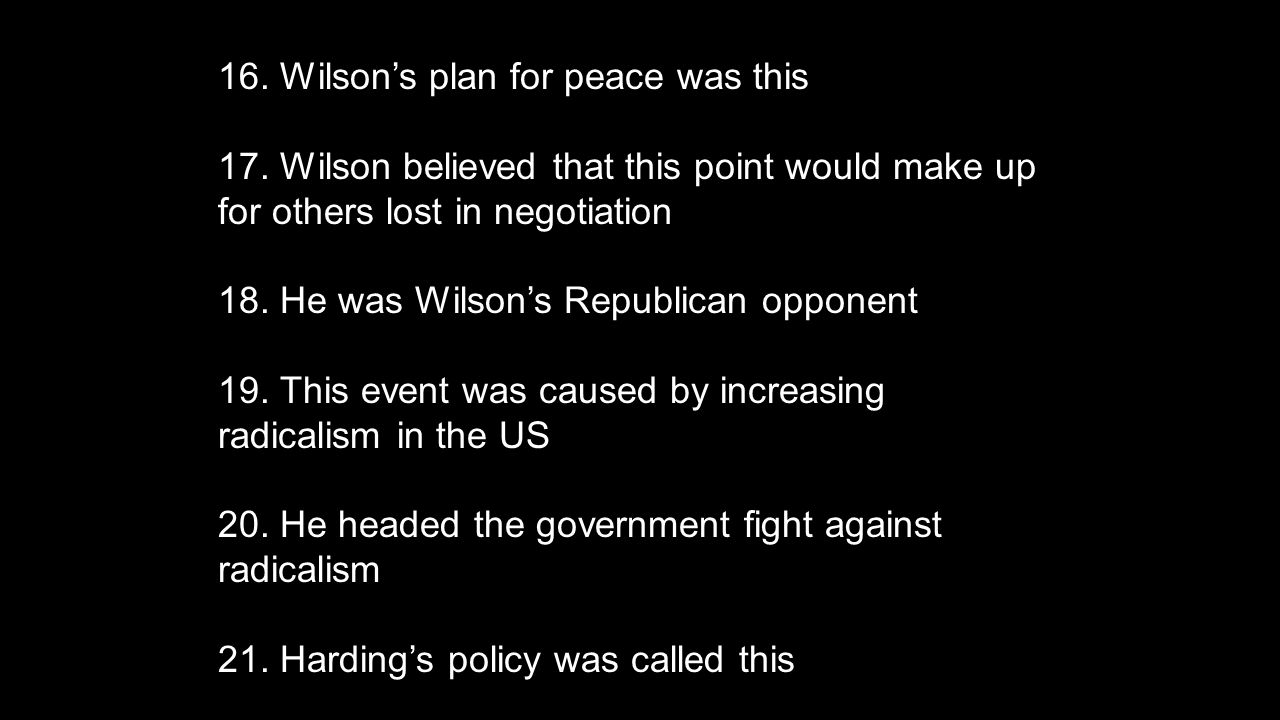 16. Wilson's plan for peace was this