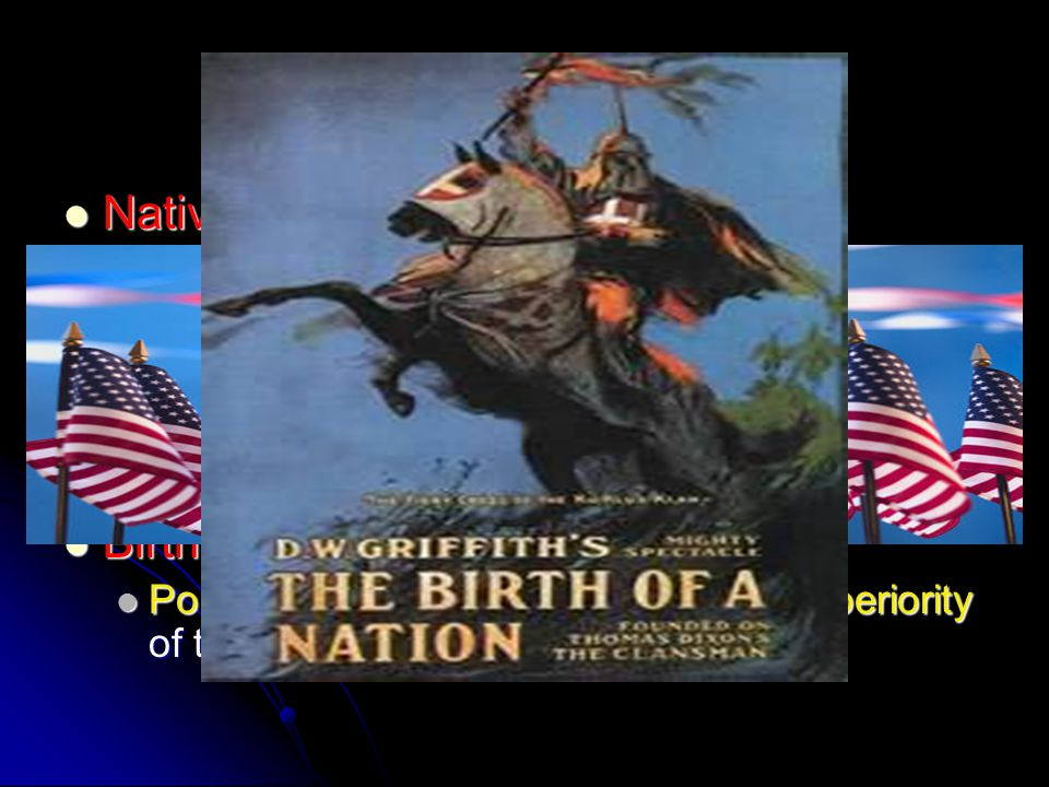 Key Words Nativism Red Scare Birth of a Nation