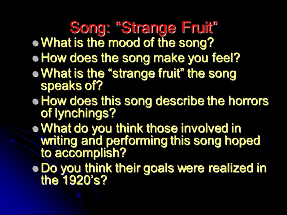 Song: Strange Fruit What is the mood of the song