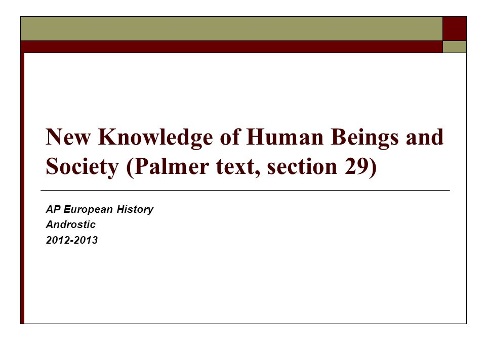 New Knowledge of Human Beings and Society (Palmer text, section 29)