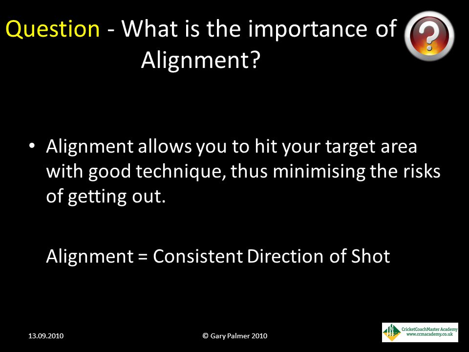 Question - What is the importance of Alignment