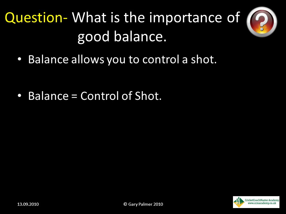 Question- What is the importance of good balance.