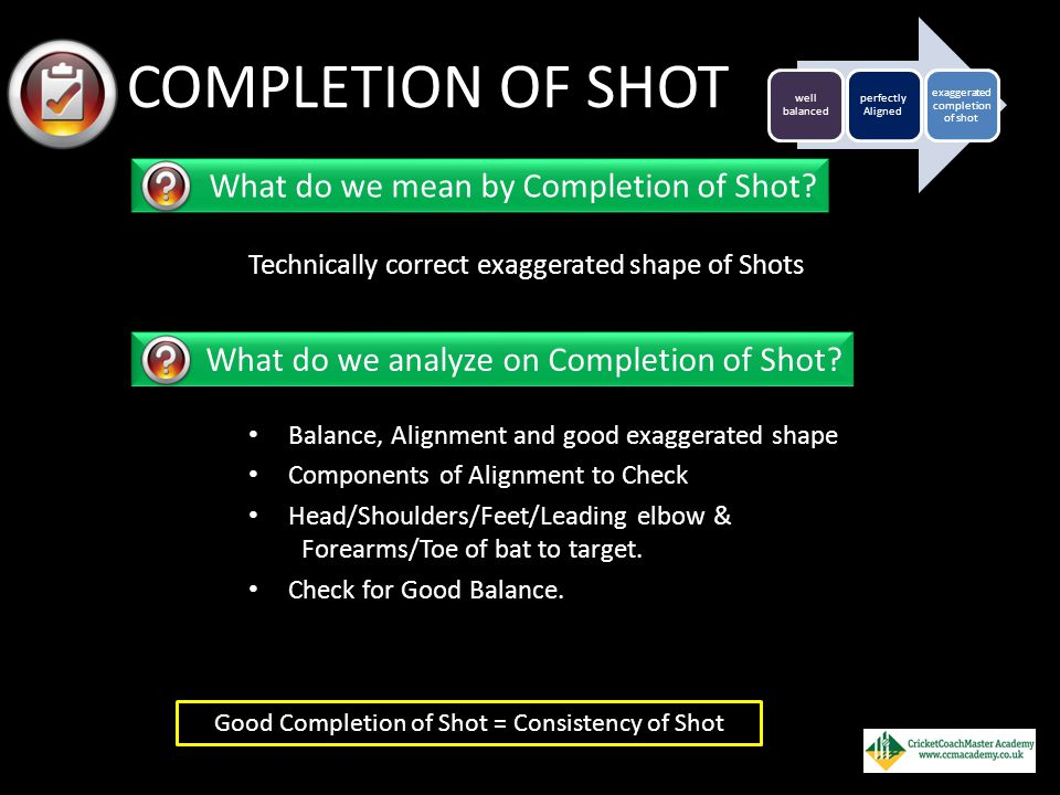COMPLETION OF SHOT What do we mean by Completion of Shot
