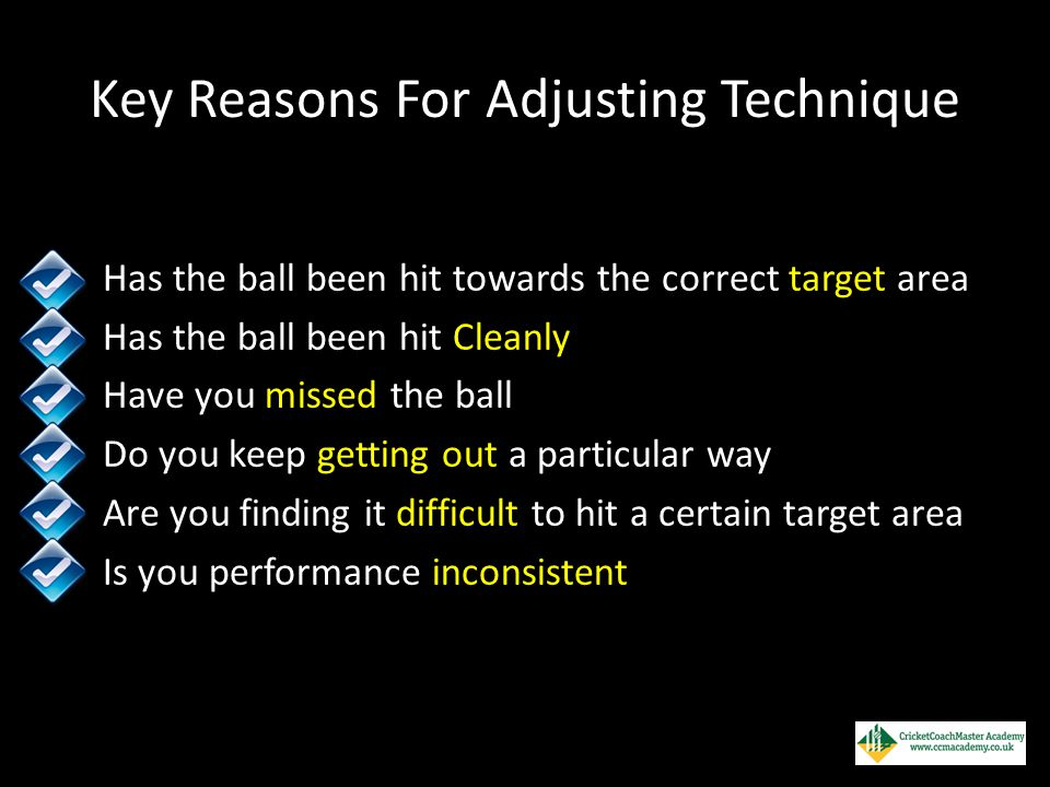 Key Reasons For Adjusting Technique